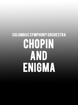 Columbus Symphony Orchestra - Chopin and Enigma at Ohio Theater