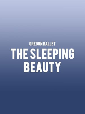 Oregon Ballet The Sleeping Beauty, Keller Auditorium, Portland