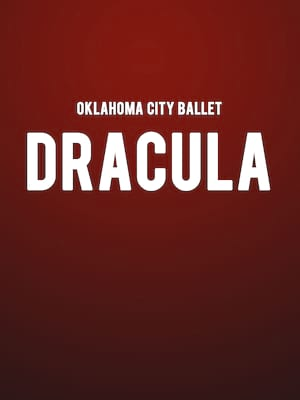 Oklahoma City Ballet Dracula, Thelma Gaylord Performing Arts Theatre, Oklahoma City