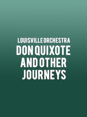 Louisville Orchestra - Don Quixote and Other Journeys Poster