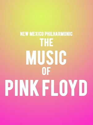 New Mexico Philharmonic - The Music of Pink Floyd Poster