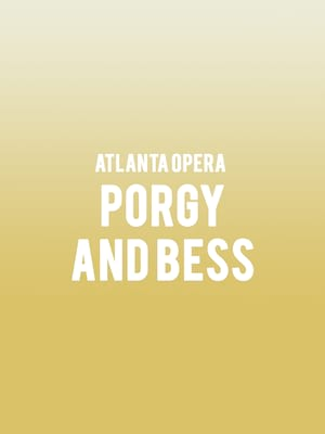 Atlanta Opera - Porgy and Bess at Cobb Energy Performing Arts Centre