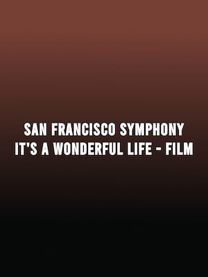 San Francisco Symphony: It's A Wonderful Life - Film at Davies Symphony Hall