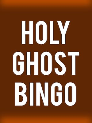 Holy Ghost Bingo at Royal George Theatre MainStage