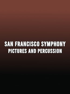 San Francisco Symphony Pictures and Percussion, Davies Symphony Hall, San Francisco