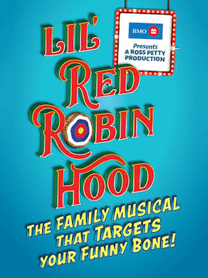 Lil' Red Robin Hood at Winter Garden Theatre