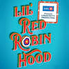 Lil Red Robin Hood, Winter Garden Theatre, Toronto