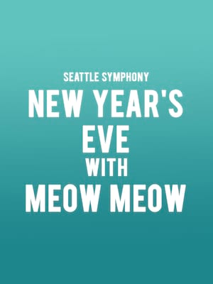Seattle Symphony - New Year's Eve with Meow Meow Poster