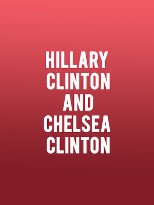 Hillary Clinton and Chelsea Clinton Poster
