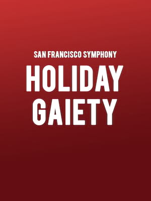 San Francisco Symphony Holiday Gaiety, Davies Symphony Hall, San Francisco