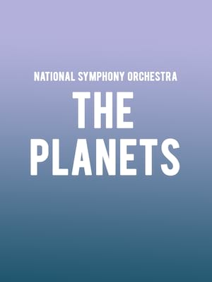 National Symphony Orchestra - The Planets at Kennedy Center Concert Hall