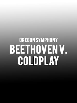 Oregon Symphony - Beethoven v. Coldplay Poster