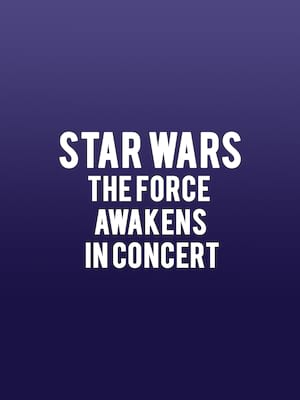 Star Wars - The Force Awakens in Concert Poster