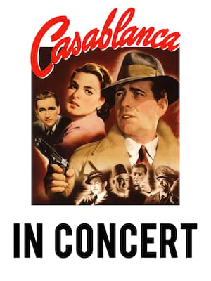 Casablanca in Concert at Weidner Center For The Performing Arts