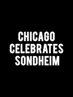 Chicago Celebrates Sondheim Poster