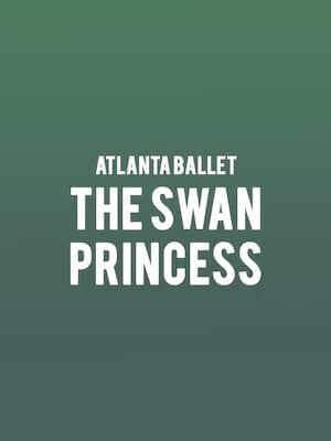 Atlanta Ballet - The Swan Princess at Cobb Energy Performing Arts Centre