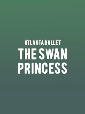 Atlanta Ballet - The Swan Princess Poster