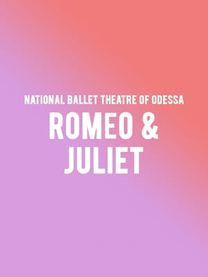 National Ballet Theatre of Odessa - Romeo and Juliet Poster