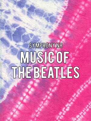 Symphony NH: Music of the Beatles at SNHU Arena
