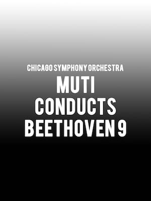 Chicago Symphony Orchestra - Muti Conducts Beethoven 9 at Symphony Center Orchestra Hall