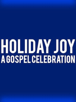 Holiday Joy - A Gospel Celebration Poster