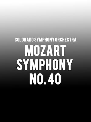 Colorado Symphony Orchestra - Mozart Symphony No. 40 Poster