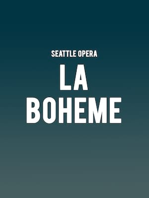 Seattle Opera La Boheme, McCaw Hall, Seattle