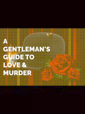 A Gentleman's Guide to Love and Murder Poster