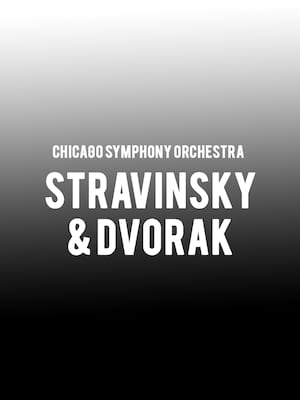 Chicago Symphony Orchestra - Stravinsky & Dvorak at Symphony Center Orchestra Hall