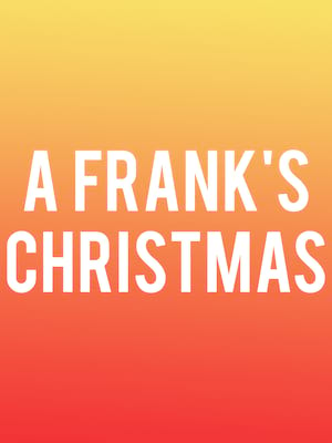 A Franks Christmas, Meyer Theatre, Green Bay