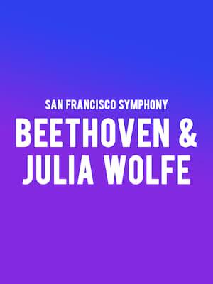 San Francisco Symphony - Beethoven & Julia Wolfe at Davies Symphony Hall