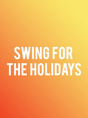 Swing For The Holidays, Weidner Center For The Performing Arts, Green Bay