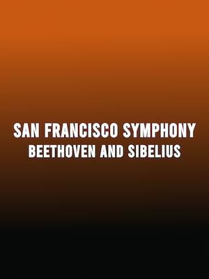 San Francisco Symphony Beethoven and Sibelius, Davies Symphony Hall, San Francisco