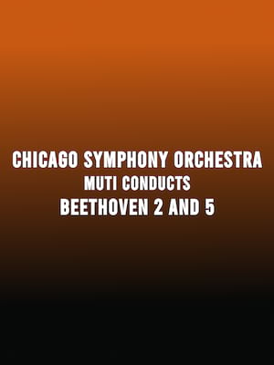 Chicago Symphony Orchestra - Muti Conducts Beethoven 2 and 5 Poster