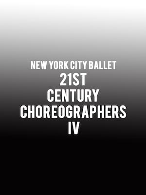 New York City Ballet - 21st Century Choreographers IV Poster