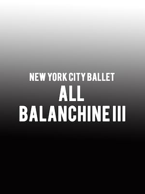 New York City Ballet - All Balanchine III at David H Koch Theater