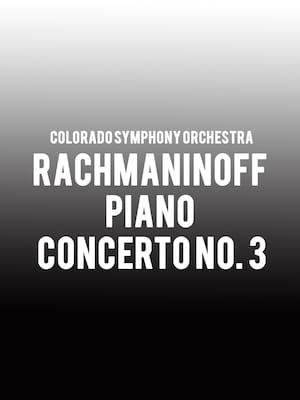 Colorado Symphony Orchestra - Rachmaninoff Piano Concerto No. 3 Poster