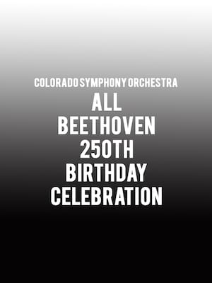 Colorado Symphony Orchestra - All Beethoven Poster