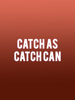 Catch As Catch Can Poster