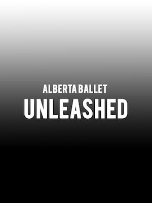 Alberta Ballet - Unleashed at Northern Alberta Jubilee Auditorium