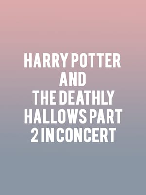 Harry Potter and The Deathly Hallows Part 2 in Concert Poster