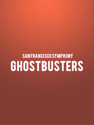 San Francisco Symphony: Ghostbusters - Film Poster