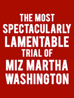The Trial of Miz Martha Washington Poster