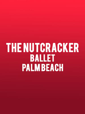 The Nutcracker Ballet Palm Beach at Dreyfoos Concert Hall