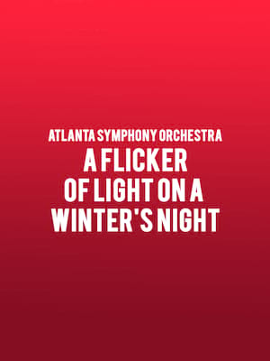 Atlanta Symphony Orchestra - A Flicker of Light on a Winter's Night Poster