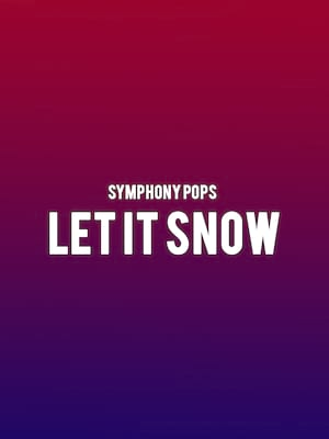Symphony Pops - Let It Snow at Carpenter Theater