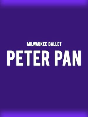 Milwaukee Ballet - Peter Pan Poster