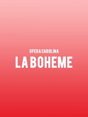 Opera Carolina - La Boheme at Belk Theatre