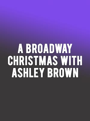 A Broadway Christmas with Ashley Brown Poster