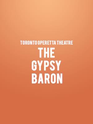 Toronto Operetta Theatre - The Gypsy Baron at St. Lawrence Centre for the Arts
